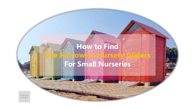 How to Find The Narrowest Nursery Gliders For Small Nurseries