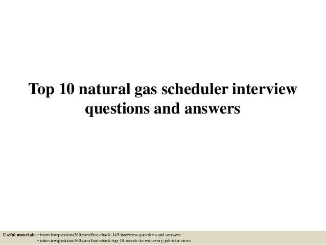 top10naturalgasscheduler interviewquestionsandanswers1638jpgcb 1433126429 – Natural Gas Scheduler