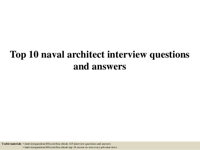 Top 10 Naval Architect Interview Questions And Answers Useful Materials: U2022  Interviewquestions360.com/ ...