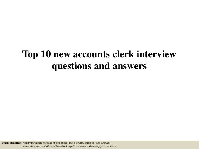 top-10-new-accounts-clerk-interview-questions-and-answers -1-638.jpg?cb=1433417248