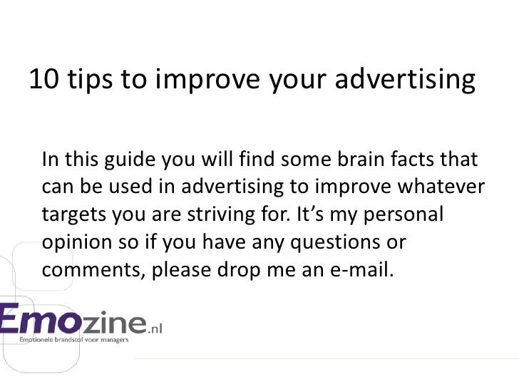10 tips to improve your advertising <br />In this guide you will find some brain facts that can be used in advertising to ...