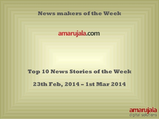 Top 10 news stories of the week 23th-feb-1st-mar2014