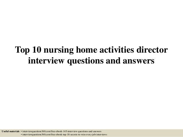 Top 10 Nursing Home Activities Director Interview Questions And Answers  Useful Materials: U2022 Interviewquestions360.