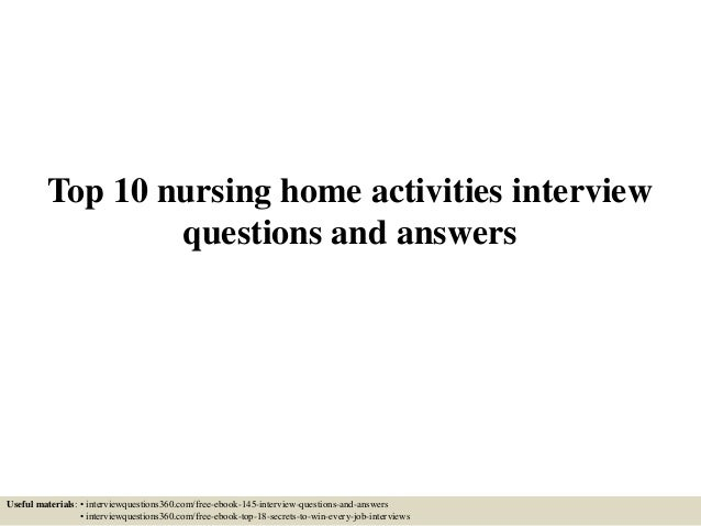 top 10 nursing home activities interview questions and answers