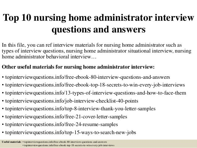 Top 10 Nursing Home Administrator Interview Questions And Answers In This  File, ...
