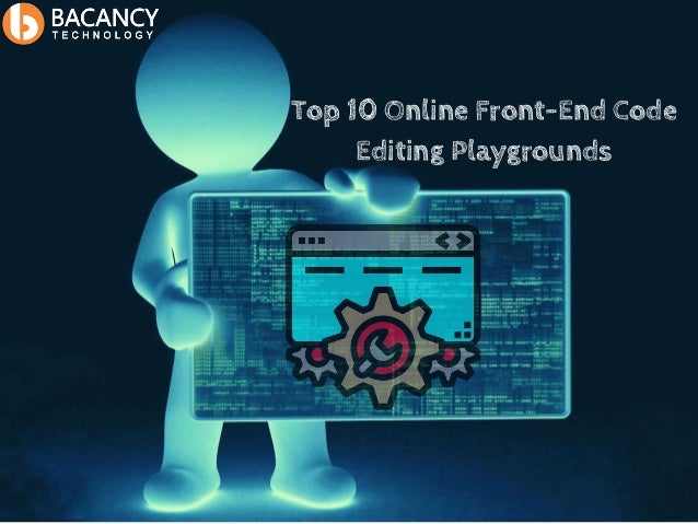 Top 10 online front end code editing playgrounds