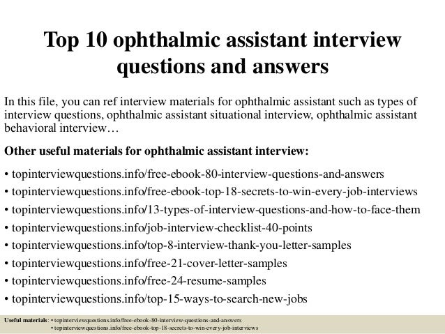 Top 10 Ophthalmic Assistant Interview Questions And Answers In This File,  You Can Ref Interview ...  Ophthalmic Technician Resume
