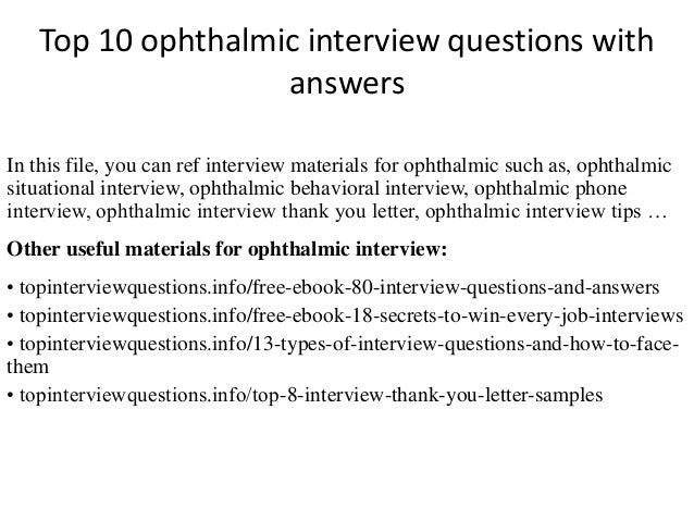 Top 10 Ophthalmic Interview Questions With Answers In This File You Can Ref Materials