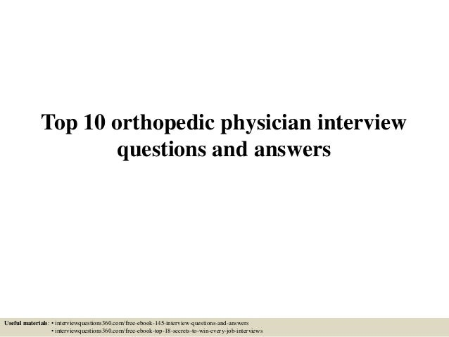 top-10-orthopedic-physician-interview-questions-and-answers -1-638.jpg?cb=1434121235