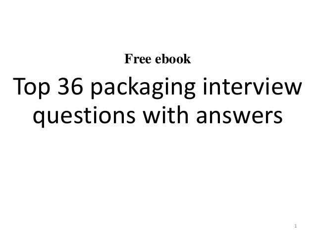 Top 36 packaging interview questions with answers pdf