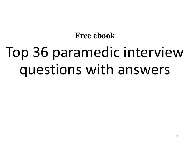 Top 36 paramedic interview questions with answers pdf