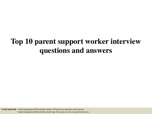 top 10 parent support worker interview questions and answers