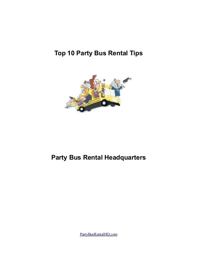Top 10 Party Bus Rental Tips Party Bus Rental Headquarters PartyBusRentalHQ.com