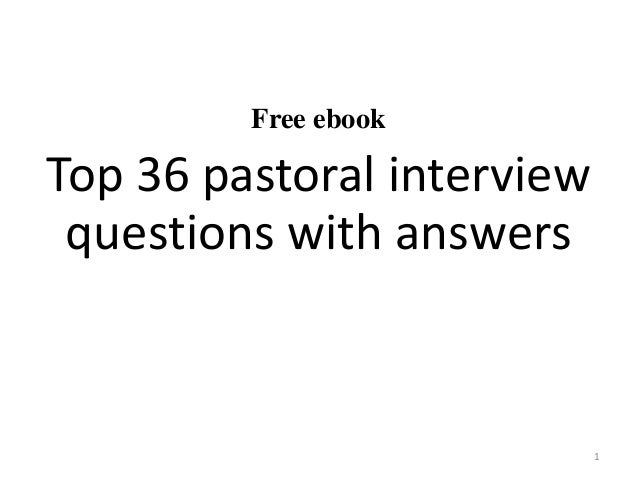Exceptional Free Ebook Top 36 Pastoral Interview Questions With Answers 1 ...