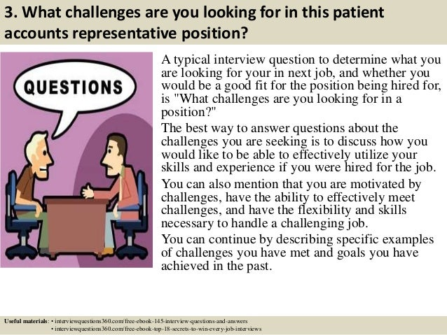 5 3 what challenges are you looking for in this patient accounts representative position