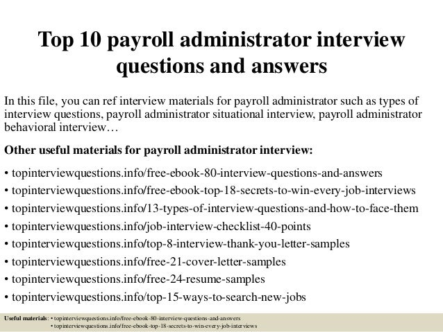 Top 10 Payroll Administrator Interview Questions And Answers In This File,  You Can Ref Interview ...