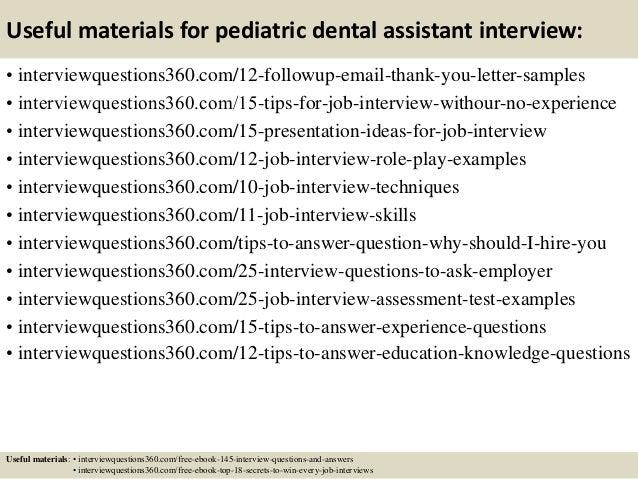 Good ... 15. Useful Materials For Pediatric Dental Assistant Interview: ...  Dental Assistant Interview Questions