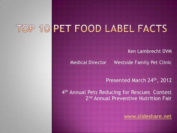 Ken Lambrecht DVM   Medical Director   Westside Family Pet Clinic                  Presented March 24th, 20124th Annual Pe...