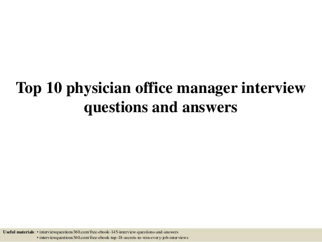 top 10 physician office manager interview questions and answers useful materials interviewquestions360com - Office Manager Interview Questions And Answers