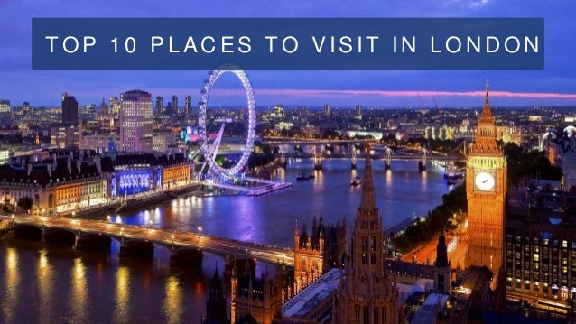 Top 10 Places To Visit In London