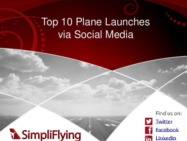 Top 10 Plane Launches   via Social Media