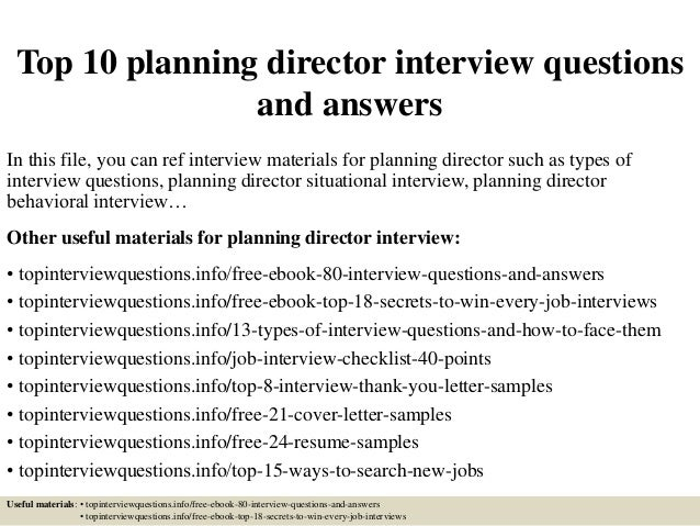 Top 10 planning director interview questions and answers In this file, you can ref interview materials for planning direct...