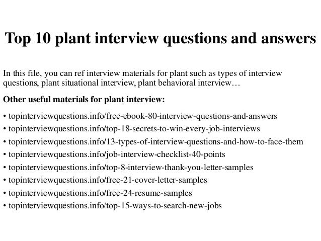 Top 10 plant interview questions and answers In this file, you can ref interview materials for plant such as types of inte...