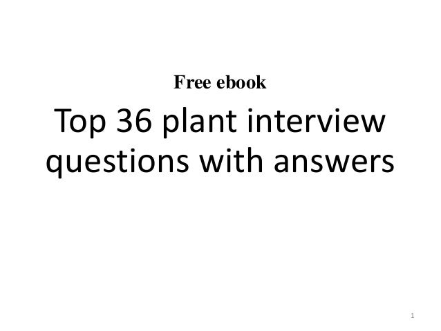 Top 36 plant interview questions with answers pdf free ebook top 36 plant interview questions with answers 1 fandeluxe Gallery