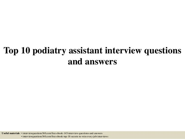 Top 10 podiatry assistant interview questions and answers