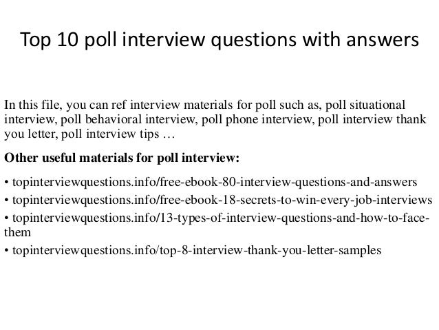 top 10 poll interview questions with answers in this file you can ref interview materials