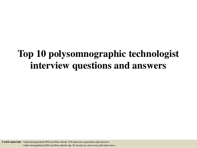 Superior Top 10 Polysomnographic Technologist Interview Questions And Answers Useful  Materials: U2022 Interviewquestions360.com/ ...