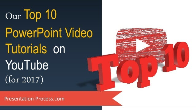 Our Top 10 PowerPoint Video Tutorials on YouTube (for 2017) Presentation-Process.com