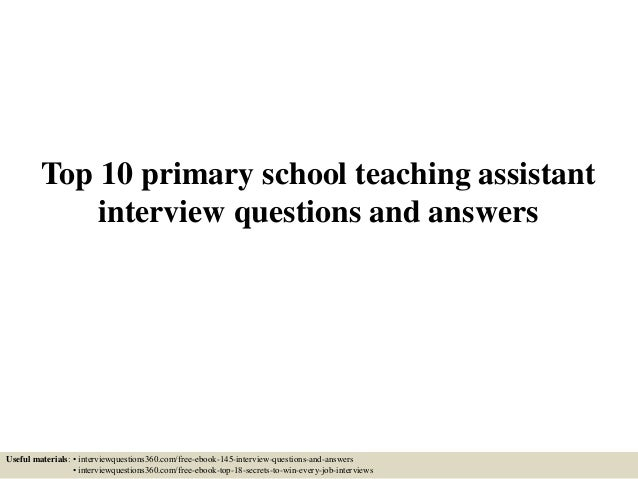 Top 10 primary school teaching assistant interview questions and answ…