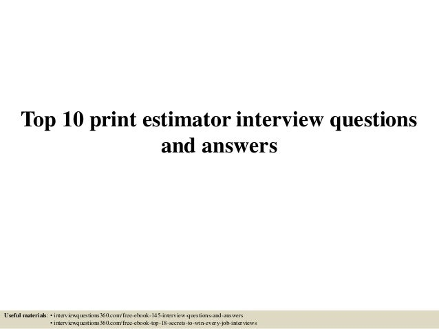 top-10-print-estimator -interview-questions-and-answers-1-638.jpg?cb=1433427426