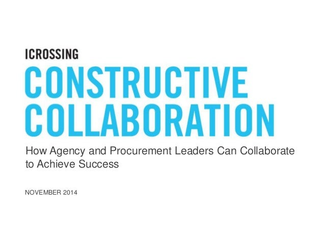 How Agency and Procurement Leaders Can Collaborate  to Achieve Success  NOVEMBER 2014