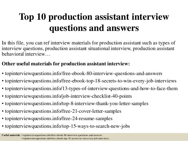 Top 10 Production Assistant Interview Questions And Answers In This File,  You Can Ref Interview ...