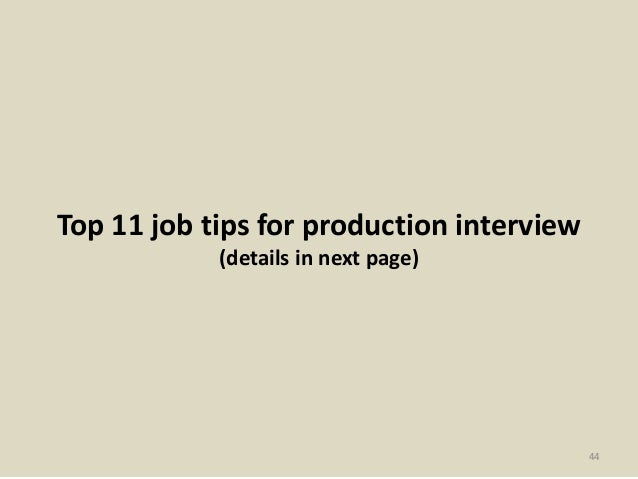 44. Top 11 Job Tips For Production ...