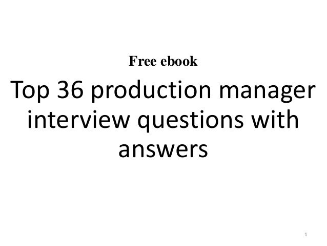 free ebook top 36 production manager interview questions with answers 1 - Production Support Interview Questions And Answers