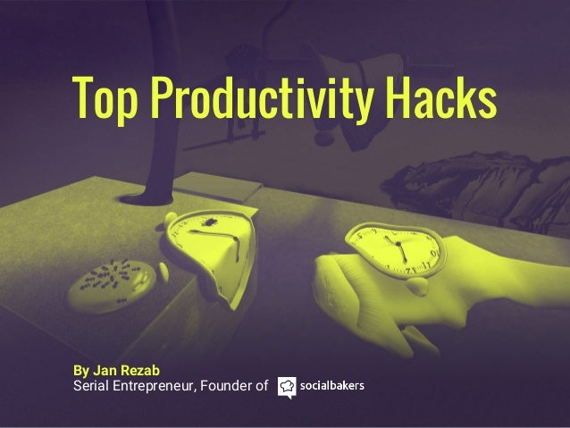 Top Productivity Hacks By Jan Rezab Serial Entrepreneur, Founder of