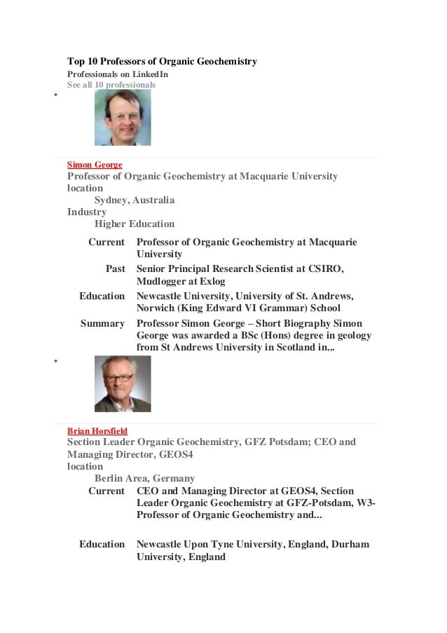 Top 10 Professors of Organic Geochemistry Professionals on LinkedIn See all 10 professionals  Simon George Professor of O...