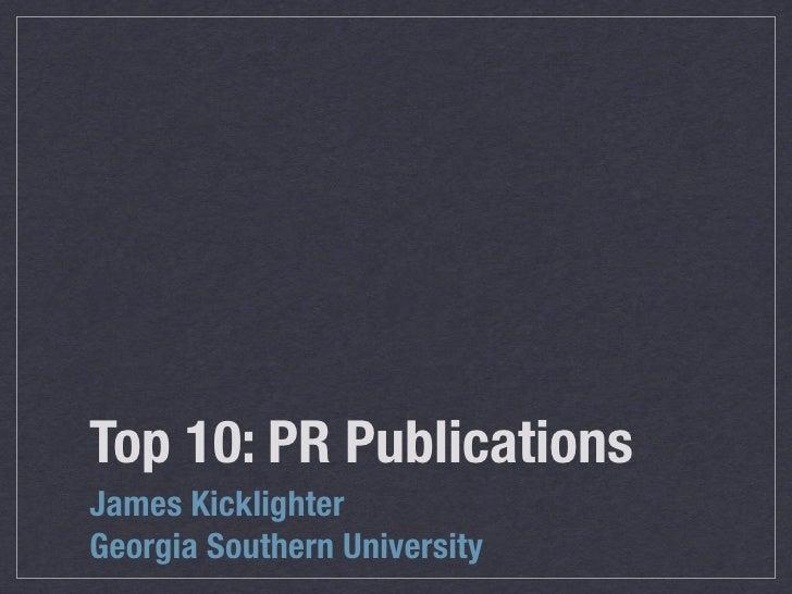 Top 10: PR Publications James Kicklighter Georgia Southern University
