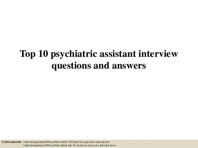 Top 10 psychiatric assistant interview questions and answers 1 638gcb1433296017 top 10 psychiatric assistant interview questions and answers useful materials interviewquestions360 fandeluxe Choice Image