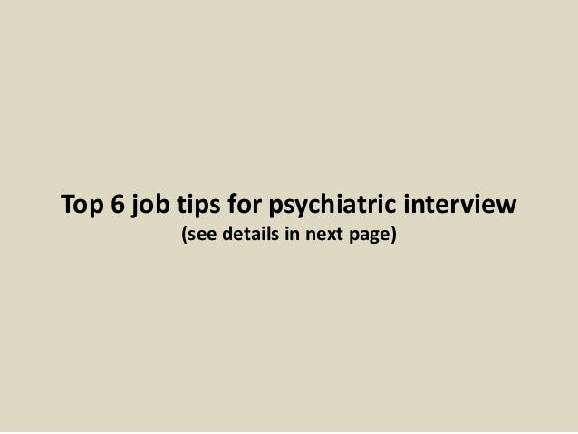 13. Top 6 Job Tips For Psychiatric Interview ...