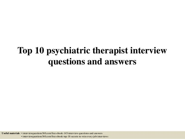 Resume Top 10 Psychiatric Therapist Interview Questions And Answers Useful  Materials: U2022 Interviewquestions360.com/ ...