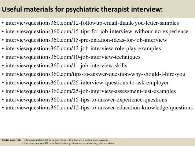 ... 15. Useful Materials For Psychiatric Therapist Interview: ...