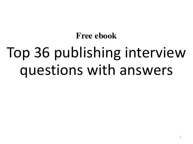 Free Ebook Top 36 Publishing Interview Questions With Answers 1 ...