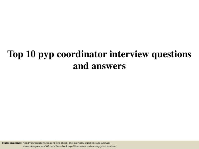 Top 10 Pyp Coordinator Interview Questions And Answers Useful Materials: U2022  Interviewquestions360.com/ ...