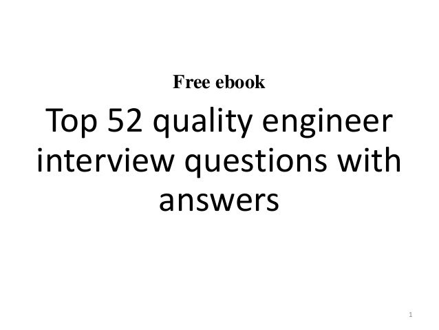 Lovely Free Ebook Top 52 Quality Engineer Interview Questions With Answers 1