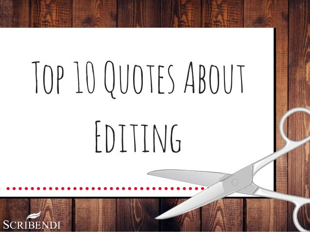 Top10QuotesAbout Editing
