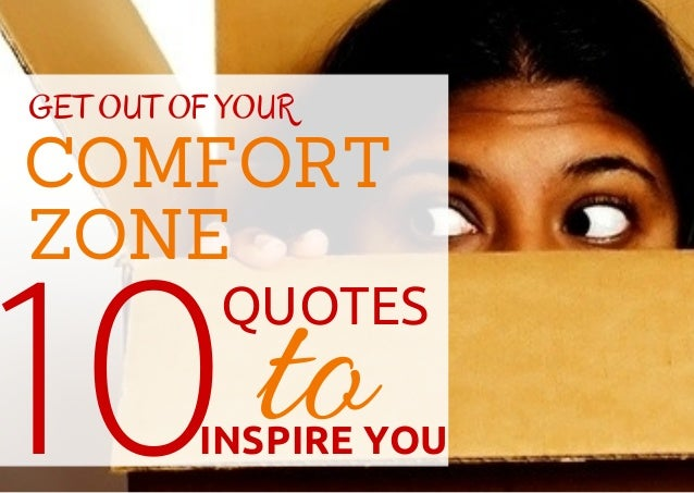 GET OUT OF YOUR  COMFORT  ZONE  10QUOTES  INSPIRE YOU to